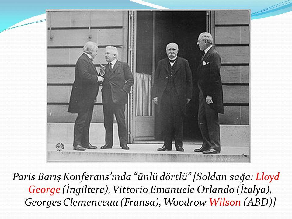 Paris Barış Konferans'ında ünlü dörtlü [Soldan sağa: Lloyd George (İngiltere), Vittorio Emanuele Orlando (İtalya), Georges Clemenceau (Fransa), Woodrow Wilson (ABD)]